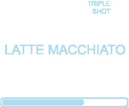 LATTE MACCHIATO ( TRIPLE SHOT )