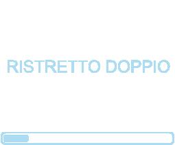 RISTRETTO DOPPIO